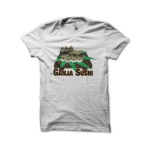 Ganja white shirt Sushi