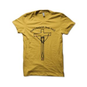 Shirt Weeds Chris died for your sins yellow tee