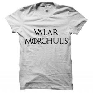 Valar Morghulis white shirt