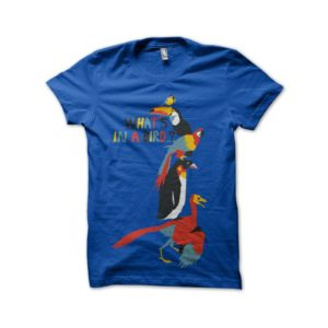 Your birds blue shirts