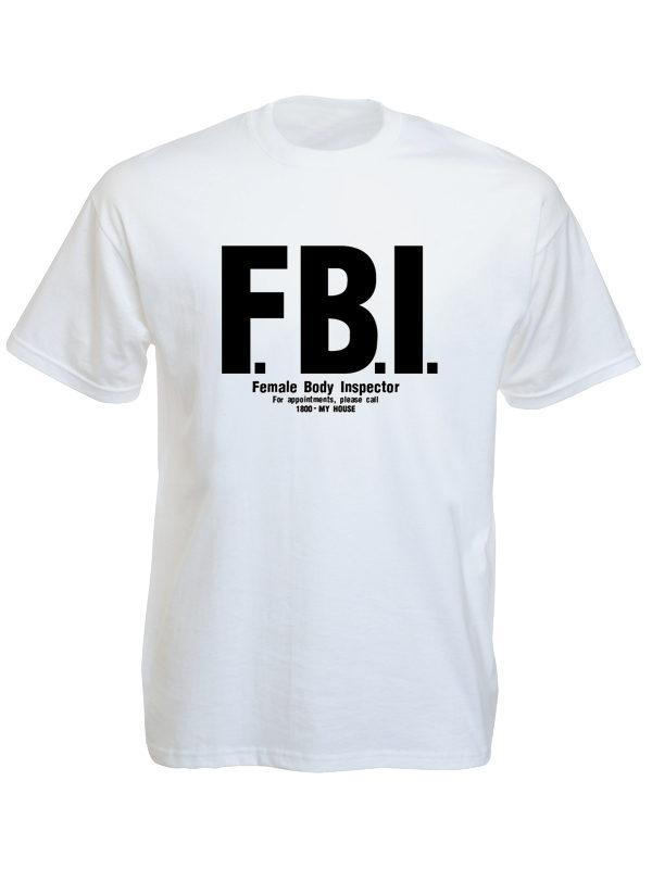 FBI Female Body Inspector White Tee-Shirt