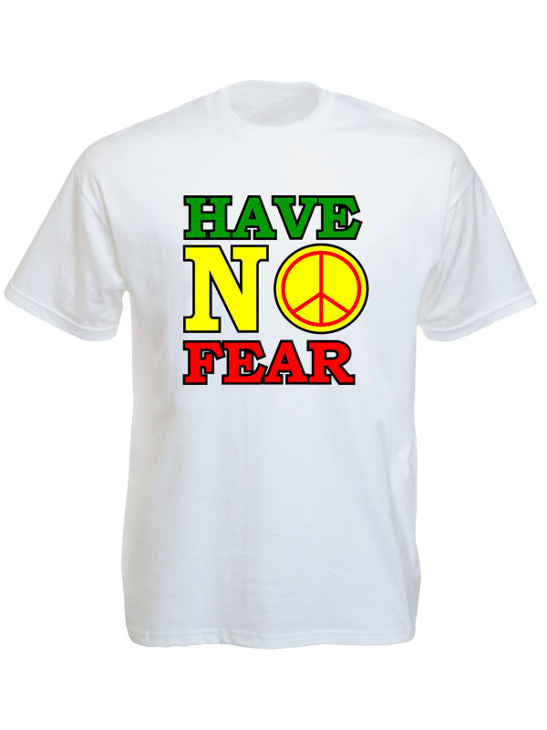 Have No Fear White Tee-Shirt